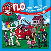 Die Geburtstagsfeier (Flo, das kleine Feuerwehrauto 6) | Christian Mörken