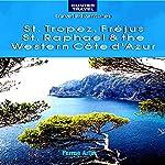 St. Tropez, Frejus, St. Raphael & the Western Cote d'Azur | Ferne Arfin