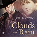 Clouds and Rain: A Clouds and Rain Story | Zahra Owens