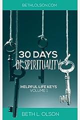 Helpful Life Keys: 30 Days of Spirituality (Volume 1) Paperback