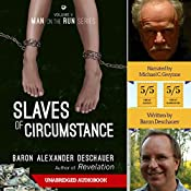 Slaves of Circumstance: Man on the Run, Book 5 | Baron Alexander Deschauer