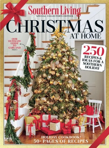 SOUTHERN LIVING Christmas at Home 2017: 250 Recipes & Ideas for a Southern Holiday Christmas Recipes