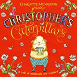 Christopher's Caterpillars (Christopher Nibble)