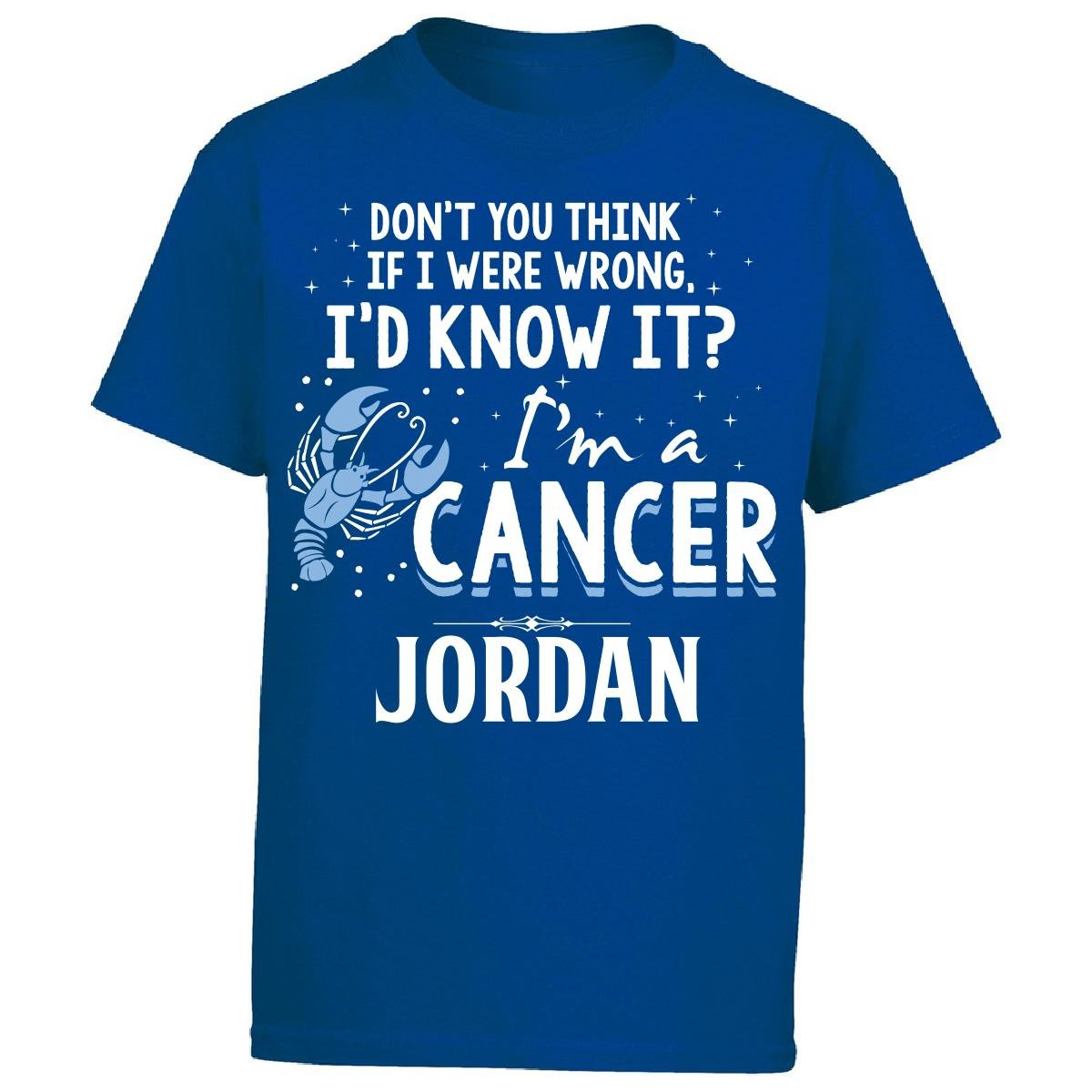 My Family Tee I'd Know It I'm A Cancer Woman Named Jordan Gift - Boy Boys T-Shirt Kids M Royal