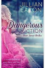 A Dangerous Seduction (Bow Street Brides Book 1) Kindle Edition