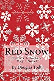 Red Snow: The Sixth Torture Magic Novel (Volume 6)