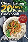 Download Clean Eating 20 Days 20 Foods Cookbook: The ultimate Beginners Guide to Clean Eating With 20 Foods In 20 Days in PDF ePUB Free Online