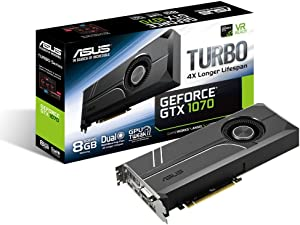 ASUS GeForce GTX 1070 8GB Turbo Edition 4K & VR Ready Dual HDMI 2.0 DP 1.4 Auto-Extreme Graphics Card (Turbo-GTX1070-8G)