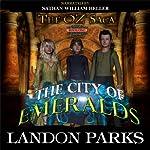 The City of Emeralds: The Oz Saga, Book 1 | Landon Parks