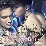 His Absolute Temptation: the Billionaire's Paradigm, #4: The Billionaire's Ultimatum, Book Two (A BDSM Erotic Romance) | Cerys du Lys