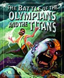 The Battle of the Olympians and the Titans (Greek Myths)