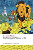 The Wonderful Wizard of Oz (Oxford World's Classics), L. Frank Baum, 0199540640