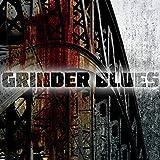 grinder blues cd - Grinder Blues by Grinder Blues (2014-08-03)
