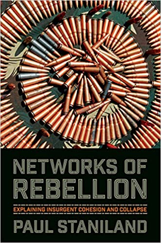 Networks of Rebellion: Explaining Insurgent Cohesion and
