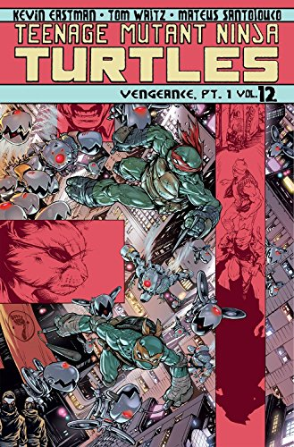 Teenage Mutant Ninja Turtles Volume 12: Vengeance Part 1 (Teenage Mutant Ninja Turtles Ongoing (Mask Part 1)