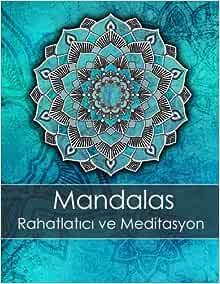 Yetiskinler Icin Mandala Boyama Kitabi Meditasyon Gevseme Ve