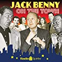 Jack Benny: On the Town Radio/TV Program by Jack Benny Narrated by Van Johnson, Fred Allen, Portland Hoffa