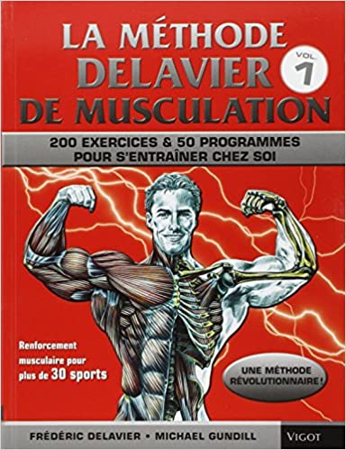 La Methode Delavier de musculation volume 1