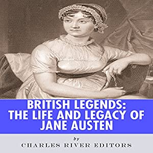 British Legends: The Life and Legacy of Jane Austen Hörbuch
