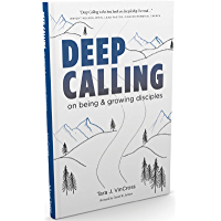 DEEP CALLING: on being & growing disciples