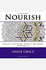 Nourish (Angie's Extreme Stress Menders Volume 6) Paperback