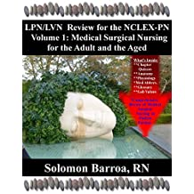 LPN/LVN Review for the NCLEX-PN (Medical Surgical Nursing for the Adult and the Aged Book 1)