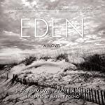 Eden: A Novel | Jeanne McWilliams Blasberg