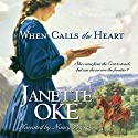 When Calls the Heart: Canadian West, Book 1 Audiobook by Janette Oke Narrated by Nancy Peterson