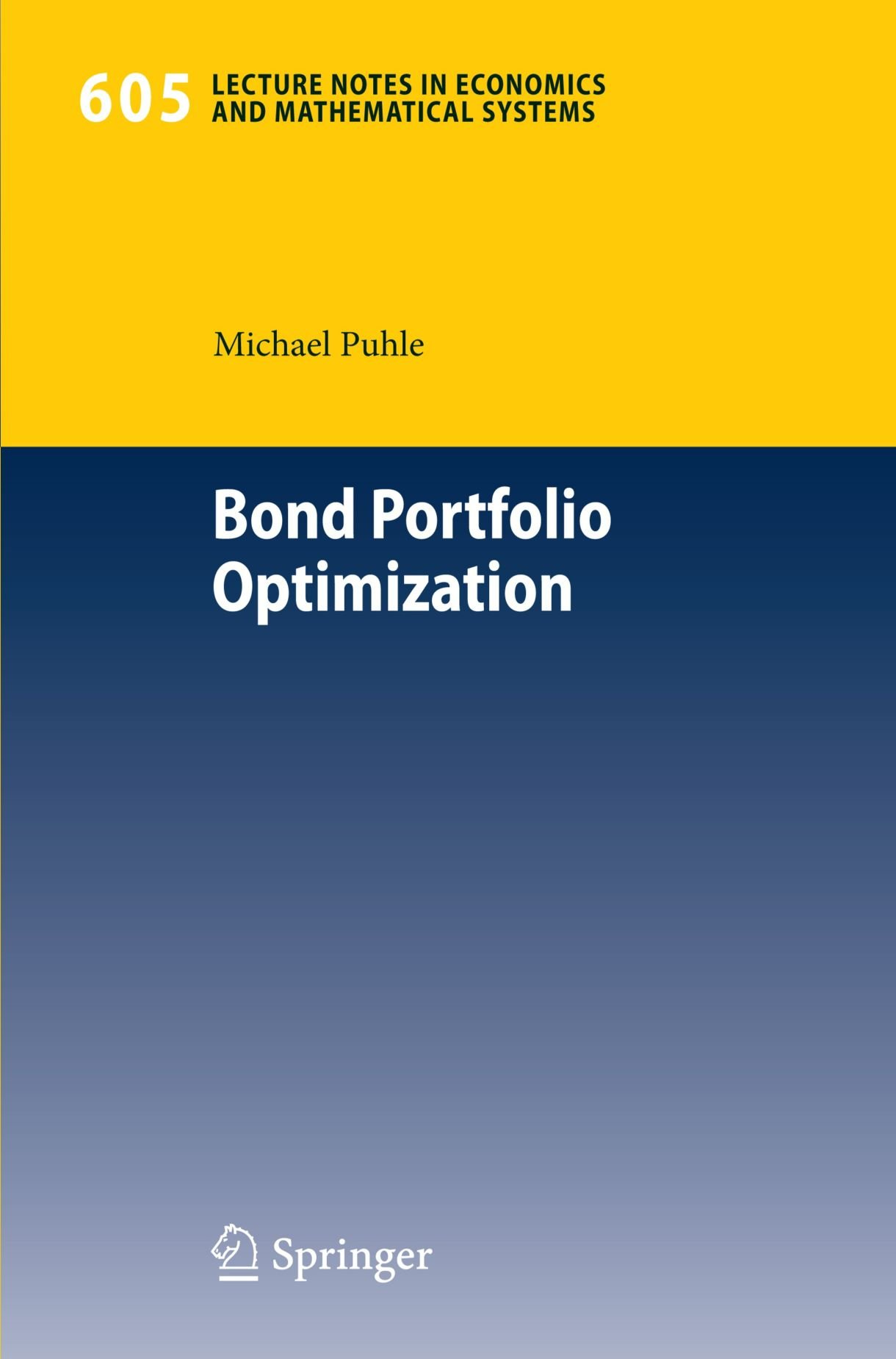 Bond Portfolio Optimization (Lecture Notes in Economics and Mathematical Systems)