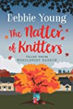 The Natter of Knitters: Tales from Wendlebury Barrow