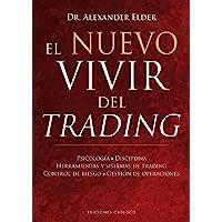 El nuevo vivir del trading: Psicologia, Disciplina, Herramientas y Sistemas de Trading Control de Riesgo, Gestion de…