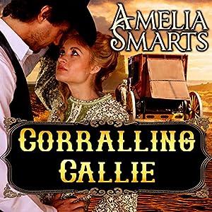Corralling Callie Audiobook