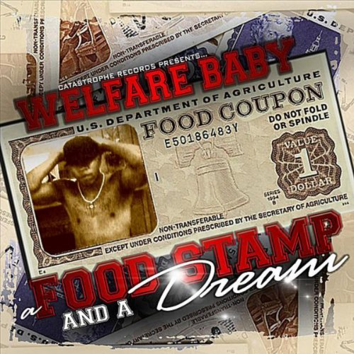 A Food Stamp and a Dream [Explicit] by Welfare Baby on