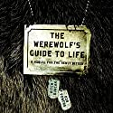 The Werewolf's Guide to Life: A Manual for the Newly Bitten Audiobook by Bob Powers, Ritch Duncan Narrated by  uncredited