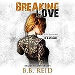 Breaking Love | B. B. Reid