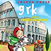 Grk and the Phoney Macaroni: Grk, Book 8 | Joshua Doder