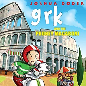 Grk and the Phoney Macaroni Audiobook