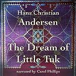 The Dream of Little Tuk | Hans Christian Andersen