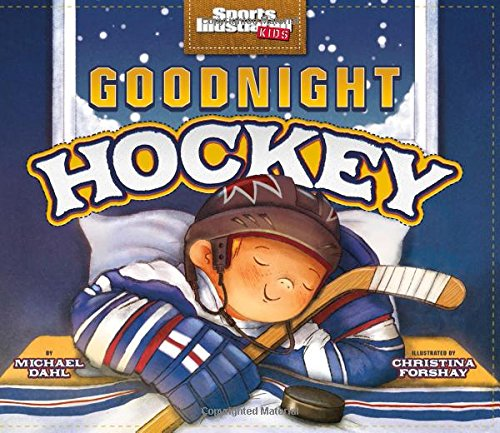 3rd Hockey Jersey - Goodnight Hockey (Sports Illustrated Kids Bedtime Books)