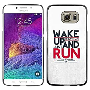 LECELL -- Funda protectora / Cubierta / Piel For Samsung Galaxy S6 SM-G920 -- Wake Up And Run Message --