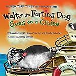 Walter the Farting Dog Goes on a Cruise   Elizabeth Gundy,William Kotzwinkle,Glenn Murray