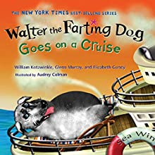 Walter the Farting Dog Goes on a Cruise Audiobook by Elizabeth Gundy, William Kotzwinkle, Glenn Murray Narrated by Mike Ferrerir