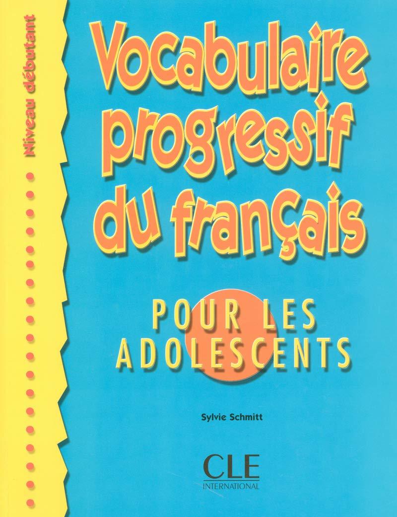 Vocabulaire Progressif Du Francais Pour Les Adolescents