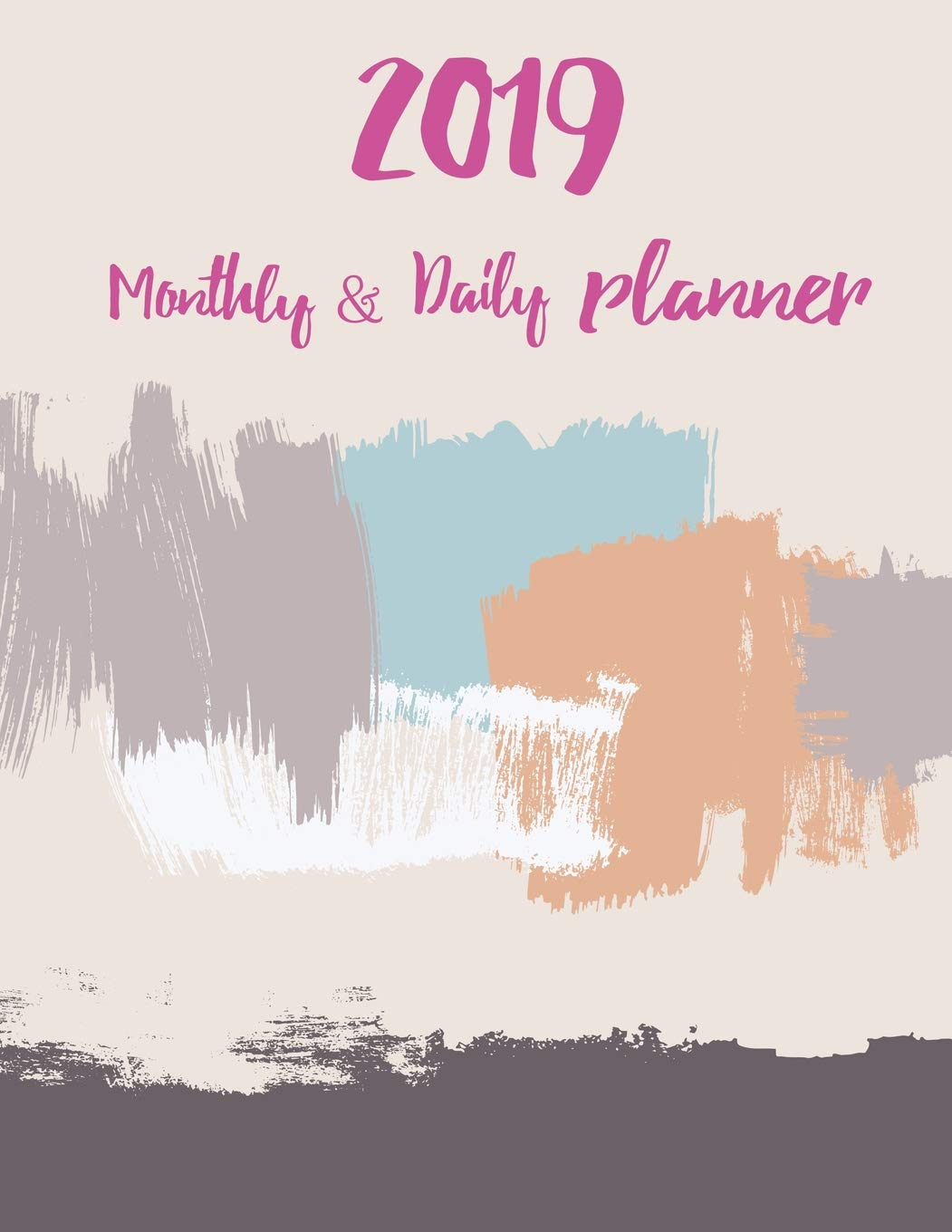 2019 Monthly and Daily Planner: Beautiful Calendar ...