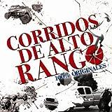 Corridos De Alto Rango by Corridos De Alto Rango (2010-11-16)