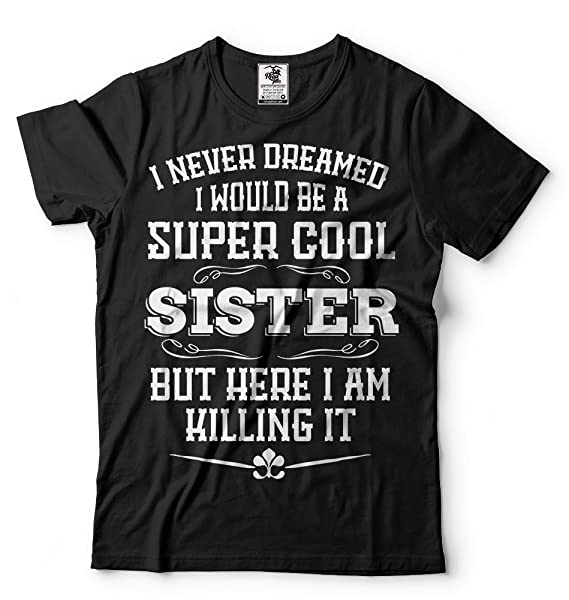 Amazon Sister T Shirt Cool Sister Birthday Gift Ideas For