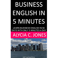 Business English in 5 minutes: Learn Business English in 50 days with only 5 minutes a day (English Edition)