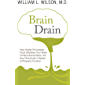 Brain Drain: How Highly Processed Food Depletes Your Brain of Neurotransmitters, the Key Chemicals It Needs to Properly  Function
