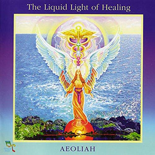 Aeoliah - Liquid Light of Healing (CD)