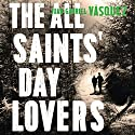 The All Saints' Day Lovers Audiobook by Juan Gabriel Vasquez, Anne McLean - translator Narrated by Andrew Wincott